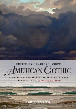 American Gothic: From Salem Witchcraft to H. P. Lovecraft, an Anthology