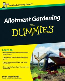 Allotment Gardening For Dummies