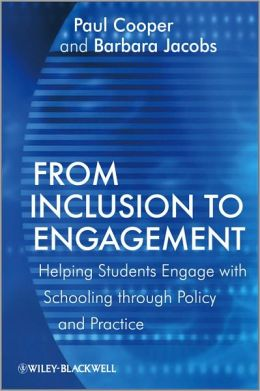 From Inclusion to Engagement: Helping Students Engage with Schooling through Policy and Practice