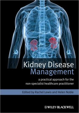 Kidney Disease Management: A Practical Approach for Non-Specialist Healthcare Practitioner