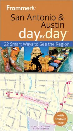 Frommer's San Antonio and Austin Day by Day