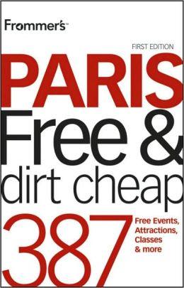 Frommer's Paris Free & Dirt Cheap