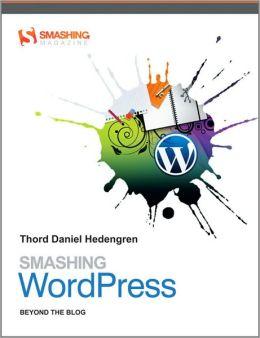Smashing WordPress : Beyond the Blog