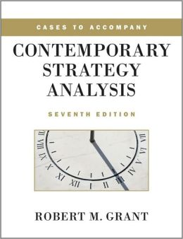 contemporary strategy analysis 7th edition Buy contemporary strategy analysis: text only 7th revised edition by robert m  grant (isbn: 9780470747100) from amazon's book store everyday low prices.