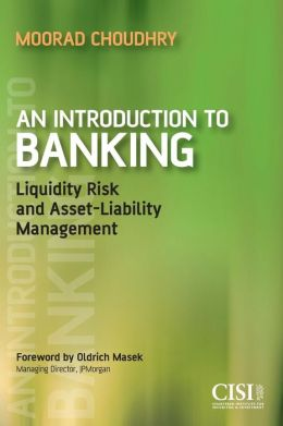 An Introduction to Banking: Liquidity Risk and Asset-Liability Management