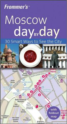 Frommer's Moscow Day by Day (Frommer's Day by Day Series)