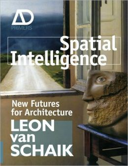 Spatial Intelligence : New futures for architecture