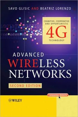 Advanced Wireless Networks: Cognitive, Cooperative & Opportunistic 4G Technology