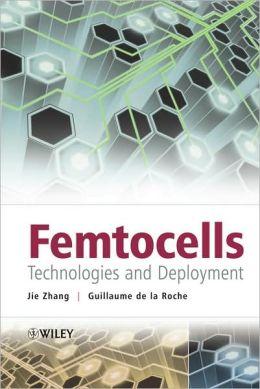 Femtocells : Technologies and Deployment