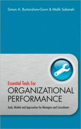 Essential Tools for Organisational Performance : Tools, Models and Approaches for Managers and Consultants