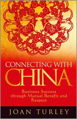Connecting with China: Business Success through Mutual Benefit and Respect