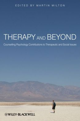 Therapy and Beyond: Counselling Psychology Contributions to Therapeutic and Social Issues