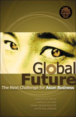Global Future : The Next Challenge for Asian Business