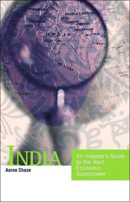 India: An Investor's Guide to the Next Economic Superpower