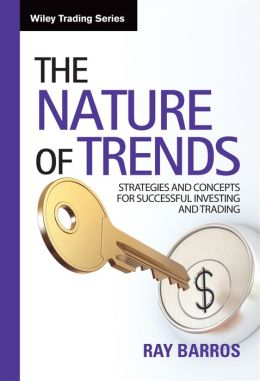 Nature of Trends: Strategies and Concepts for Successful Investing and Trading