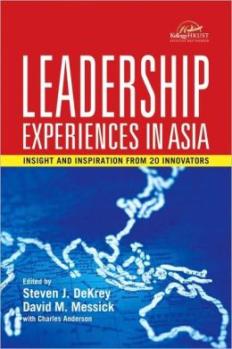 Leadership Experiences in Asia: Insight and Inspiration from 20 Innovators