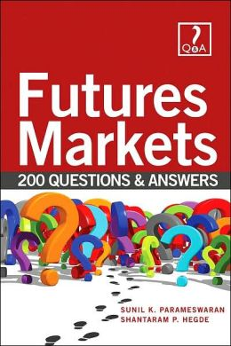 Futures Markets Made Easy with 200 Questions and Answers
