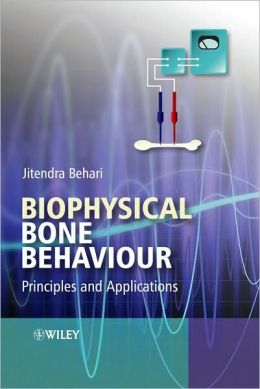 Biophysical Bone Behavior: Principles and Applications