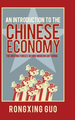 Introduction to the Chinese Economy: The Driving Forces Behind Modern Day China