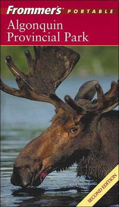 Frommer's Algonquin Provincial Park, Second Edition (Frommer's Travel Guides Series)