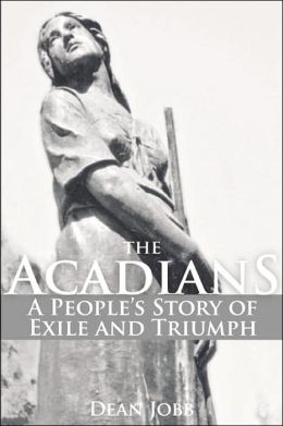 The Acadians: A People's Story of Exile and Triumph