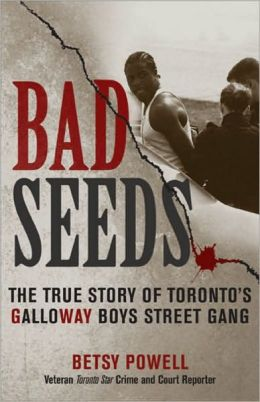 Bad Seeds: The True Story of Toronto's Galloway Boys Street Gang