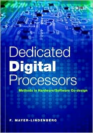 Dedicated Digital Processors: Methods in Hardware/Software System Design