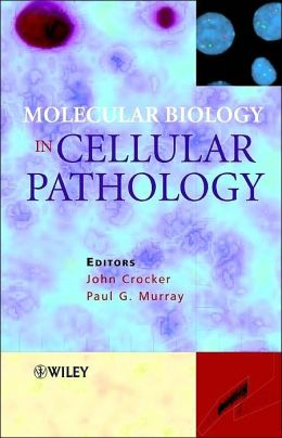 Molecular Biology in Cellular Pathology