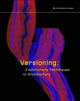Versioning: Evolutionary Techniques in Architecture
