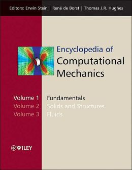 Encyclopedia of Computational Mechanics: Fundamentals/ Solids and Structures/ Fluids
