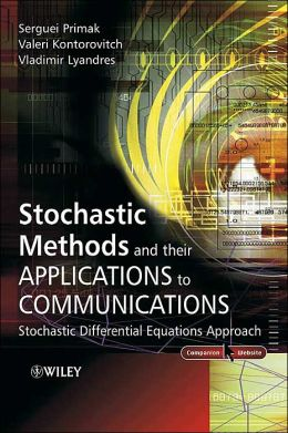 Stochastic Methods and Their Applications to Communications: Stochastic Differential Equations Approach