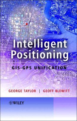 Intelligent Positioning - GIS-GPS Unification