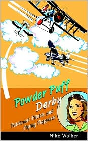 Powder Puff Derby: Petticoat Pilots and Flying Flappers