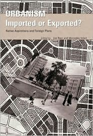Urbanism - Imported or Exported?: Native Aspirations and Foreign Plans