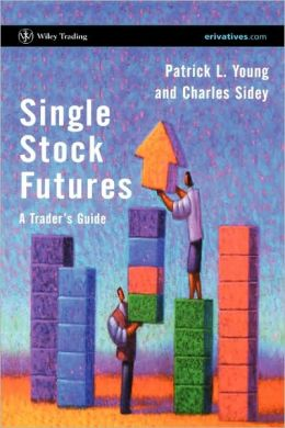 Single Stock Futures: A Trader's Guide