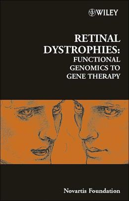 Retinal Dystrophies - No 255: Functional Genomics to Gene Therapy