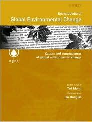Encyclopedia of Global Environmental Change, Causes and Consequences of Global Environmental Change