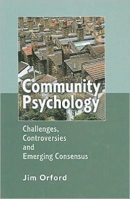 Community Psychology: Challenges, Controversies and Emerging Consensus