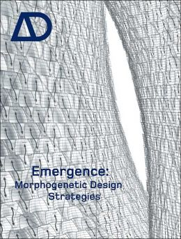 Emergence: Morphogenetic Design Strategies