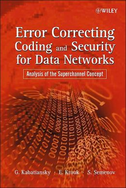 Error Correcting Coding and Security for Data Networks: Analysis of the Superchannel Concept