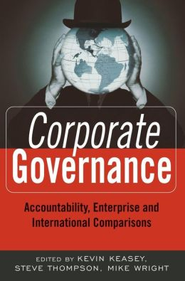 Corporate Governance: Accountability, Enterprise and International Comparisons