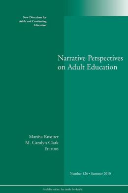 Narrative Perspectives on Adult Education: New Directions for Adult and Continuing Education