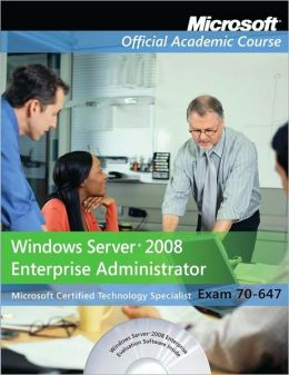 70-647, Textbook with Student CD Lab Manual and Trial CD Set: Windows Server 2008 Enterprise Administrator