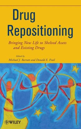 Drug Repositioning: Bringing New Life to Shelved Assets and Existing Drugs
