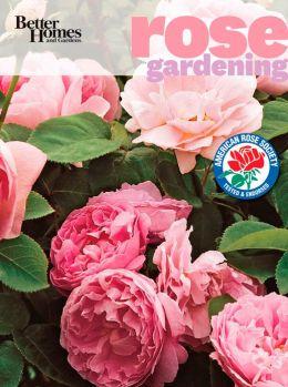 Better Homes and Gardens Rose Gardening