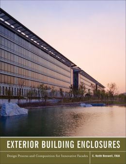 Exterior Building Enclosures: Design Process and Composition for Innovative Facades
