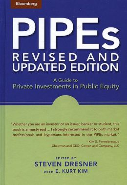 PIPEs: A Guide to Private Investments in Public Equity