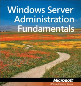 98-365: Windows Server Administration Fundamentals