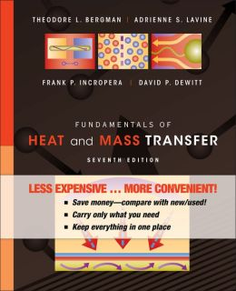 Fundamentals of Heat and Mass Transfer, Binder Ready Version