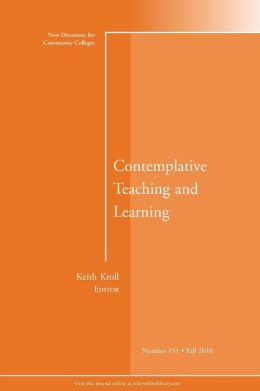 Contemplative Teaching and Learning: New Directions for Community Colleges